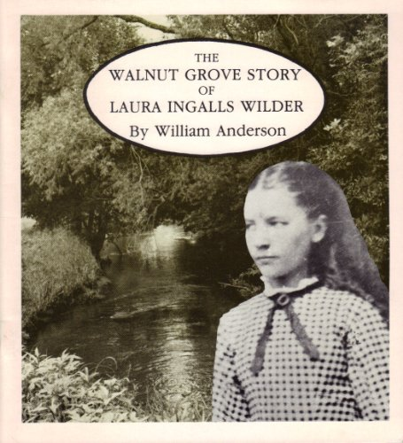9780961008871: The Walnut Grove Story of Laura Ingalls Wilder