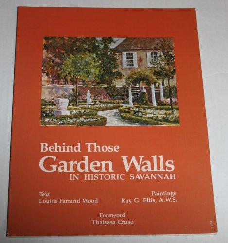 Behind Those Garden Walls in Historic Savannah: Wood, Louisa Farrand