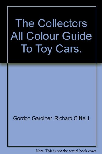 9780961012106: Collectors All Colour Guide To Toy Cars