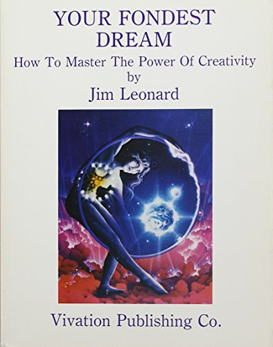 Your Fondest Dream: How to Master the: Leonard, Jim