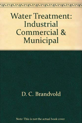 9780961017811: Water treatment: Industrial, commercial & municipal