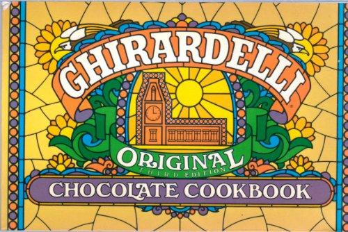 Ghirardelli Original Chocolate Cookbook: Third/3rd Edition [Illustrated specialty cookbook&#...