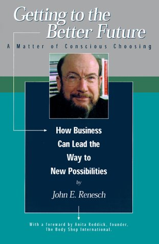 9780961022808: Getting to the Better Future: A Matter of Conscious Choosing