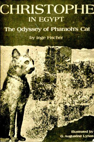 Christophe in Egypt the Odyssey of Pharaohs Cat: Fischer, Inge