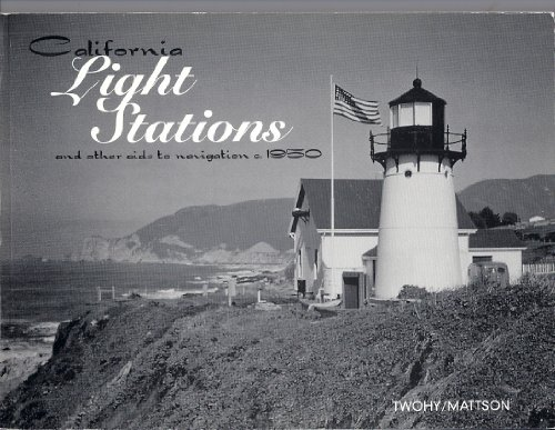 California light stations and other aids to: Twohy, John Roger