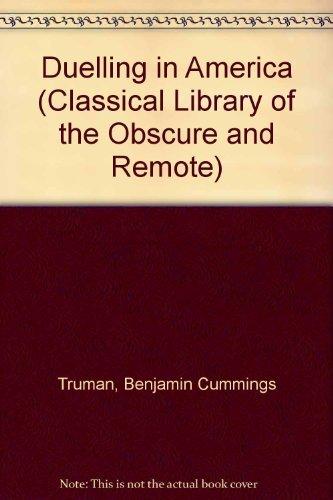 Duelling in America.: Truman, Major Ben