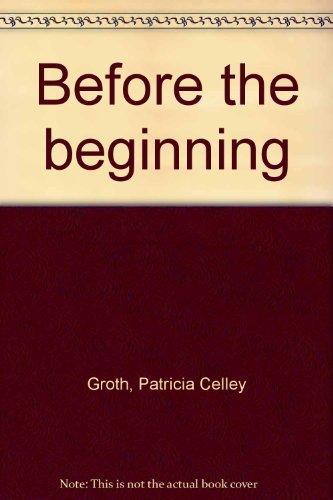 9780961034641: Before the beginning