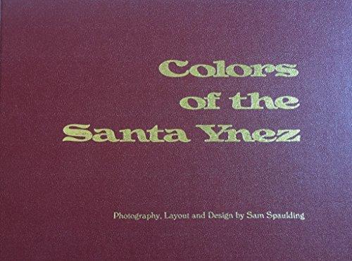 Colors of the Santa Ynez: Spaulding, Sam