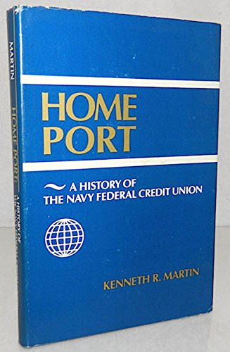 9780961037802: Home port: A history of the Navy Federal Credit Union