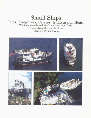 9780961039615: Small ships: Tugs, freighters, ferries, & excursion boats : working vessels and workboat heritage yacht designs