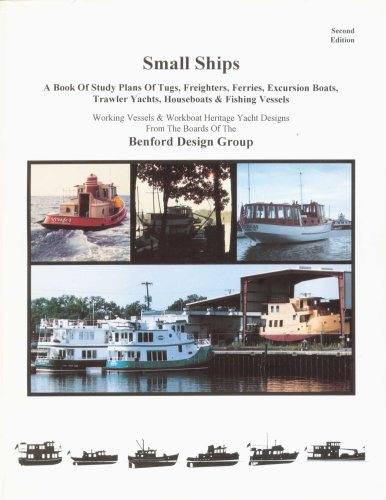 9780961039646: Small Ships: A Book of Study Plans for Tugs, Freighters, Ferries, Excursion Boats, Trawler Yachts, Houseboats & Fishing Vessels