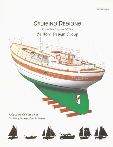 Cruising Designs: A Catalog of Plans for Cruising Boats, Sail and Power: Benford, Jay R.
