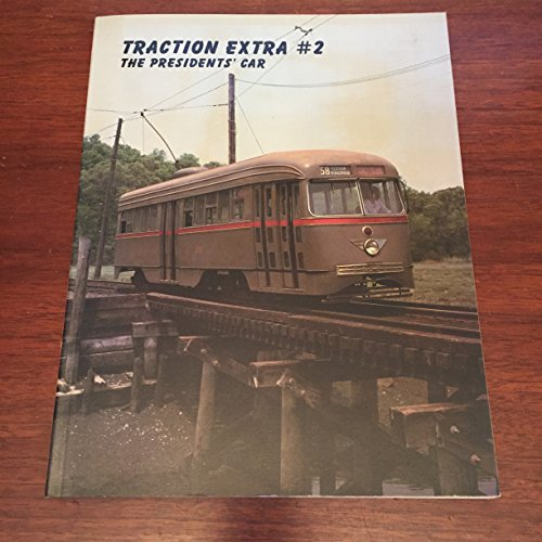 Traction Extra #2 - The Presidents' Car (Traction Extra series)