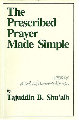 9780961061807: The Prescribed Prayer Made Simple (English and Arabic Edition)