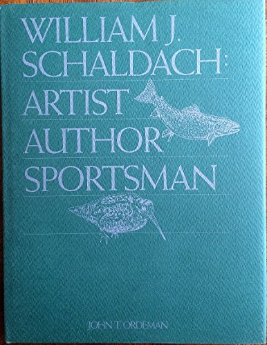 William J. Schaldach: Artist, Author, Sportsman: Ordeman, John T
