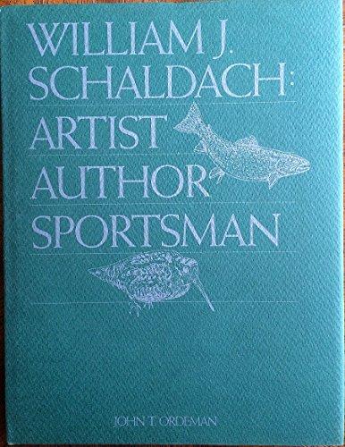William J. Schaldach--Artist, Author, Sportsman: Ordeman, John T.