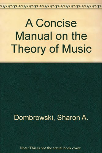 A Concise Manual on the Theory of: Dombrowski, Sharon A.