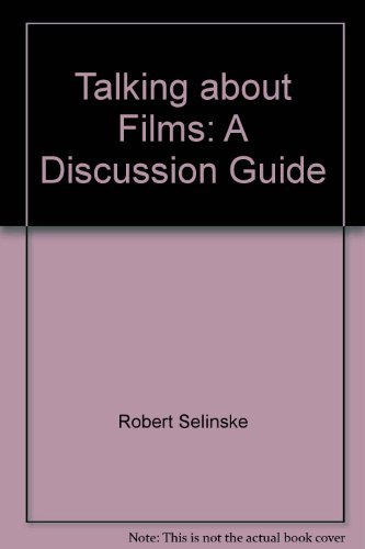 9780961067007: Talking About Films: a Discussion Guide
