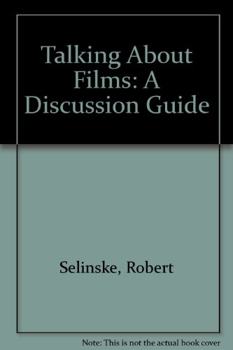 9780961067014: Talking About Films: A Discussion Guide