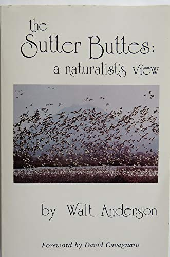The Sutter Buttes: A Naturalist's View: Anderson, Walt