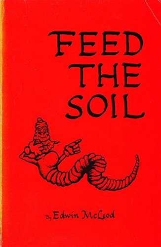 9780961072612: Feed the Soil