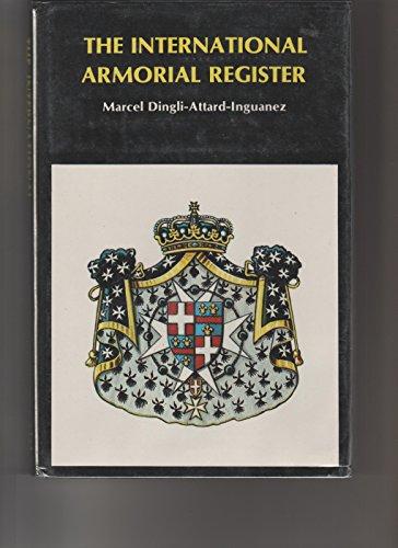 International Armorial Register: A Register of Armorial: Marcel V. Dingli-Attard-Inguanez