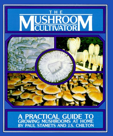 9780961079802: The Mushroom Cultivator: A Practical Guide to Growing Mushrooms at Home