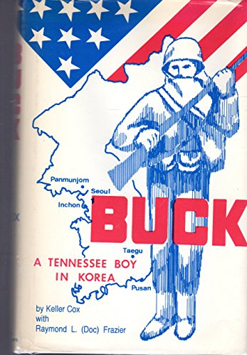 9780961081805: Buck, A Novel of a Tennesee Boy in Korea