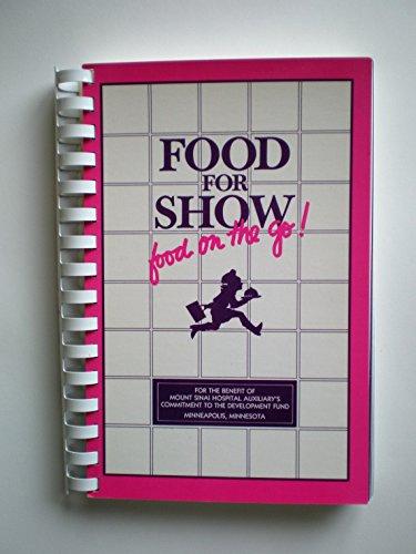 Food for show: Food on the go!: Mt. Sinai Hospital Auxiliary, Minneapolis, Minnesota