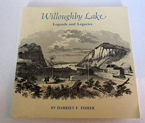 9780961086039: Willoughby Lake: Legends and legacies