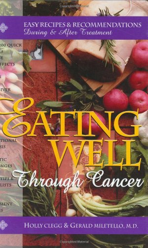 9780961088873: Eating Well Through Cancer: Easy Recipes & Recommendations During and After Treatment