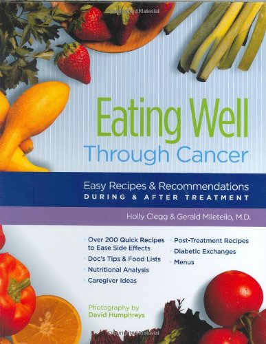 9780961088880: Eating Well Through Cancer: Easy Recipes & Recommendations During & After Treatment