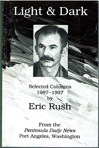 Light & Dark Selected Columns 1987-1997: Rush, Eric