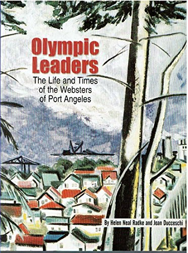 9780961091088: Olympic Leaders: The Life and Times of the Websters of Port Angeles