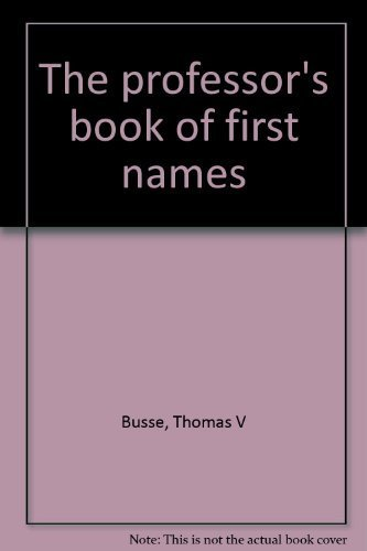 9780961095017: The professor's book of first names