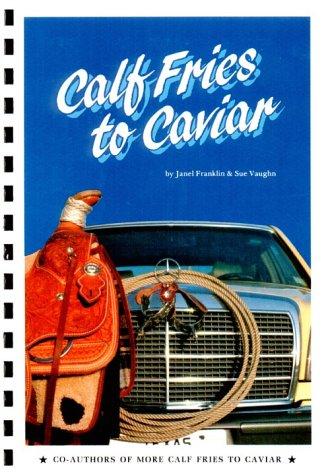 Calf Fries to Caviar: Jan-Su Publications; Janel Franklin