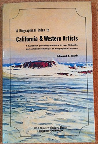 A Biographical Index to California and Western Artists: Korb, Edward L.