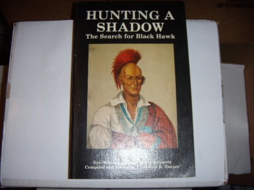 Hunting A Shadow: Thayer, Crawford B. (compiled & edited by)