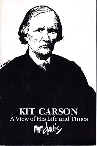 Kit Carson: A view of his life: Davis, M. M