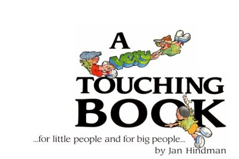 A Very Touching Book.for Little People and for Big People: Jan Hindman; Illustrator-Tom Novak