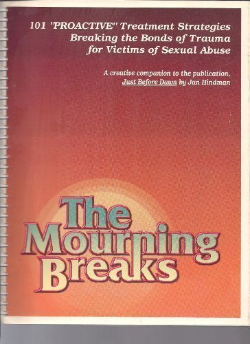 "The Mourning Breaks: 101 ""Proactive"" Treatment Strategies: Hindman, Jan"