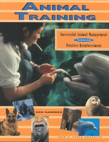 9780961107499: Animal Training: Successful Animal Management Through Positive Reinforcement