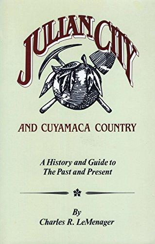9780961110246: Julian City and Cuyamaca Country: A History and Guide to the Past and Present
