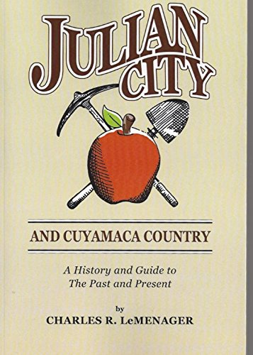 9780961110253: Julian City and Cuyamaca Country: A History and Guide