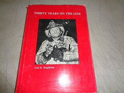 Thirty Years On The Line (0961126809) by Stapleton, Leo D.