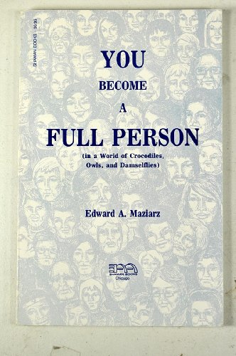 9780961127404: You, become a full person: (in a world of crocodiles, owls, and damselflies)