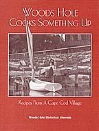 9780961137472: Woods Hole Cooks Something Up: Favorite Recipes from a Cape Cod Village