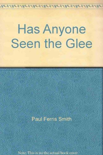 9780961137489: Has Anyone Seen the Glee