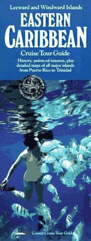 Caribbean, Eastern Cruise Tour Guide: Coastal Cruise Tour Guides