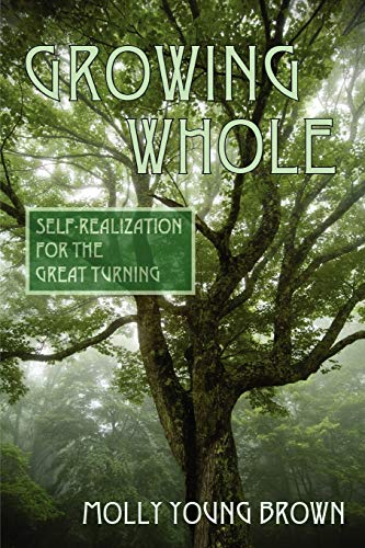 9780961144456: Growing Whole: Self-Realization for the Great Turning
